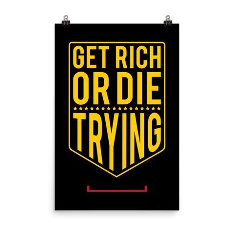 Get Rich or Die Trying Matte Paper Poster