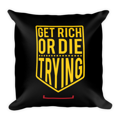 Get Rich or Die Trying Pillow