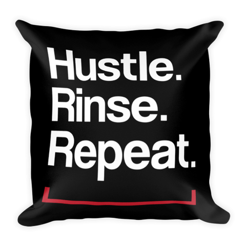 Hustle. Rinse. Repeat. Pillow