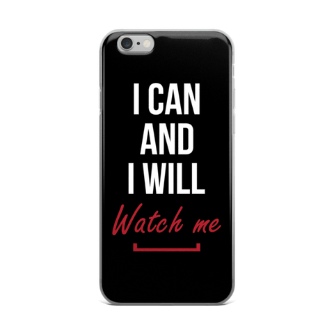 I Can and I Will iPhone 6/6s, 6 Plus, 6s Plus Case