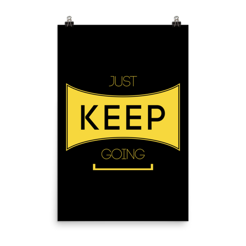 Just Keep Going Matte Paper Poster