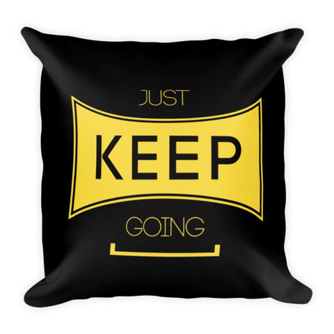 Just Keep Going Pillow