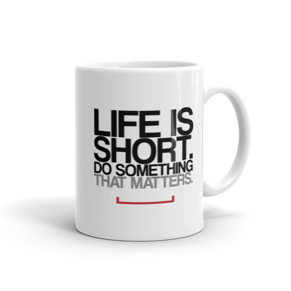Life is Short Coffee Mug