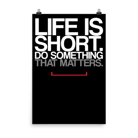 Life is Short Matte Paper Poster