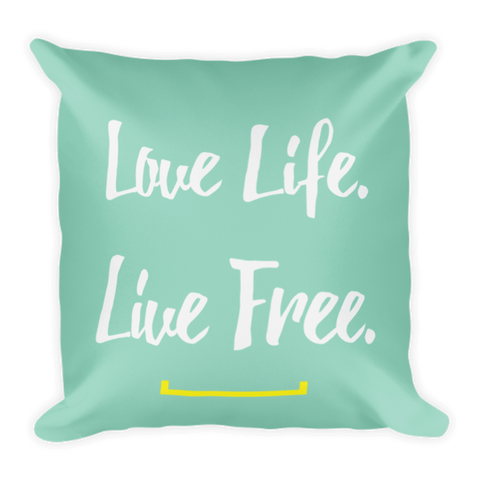 Love Life. Live Free. Pillow