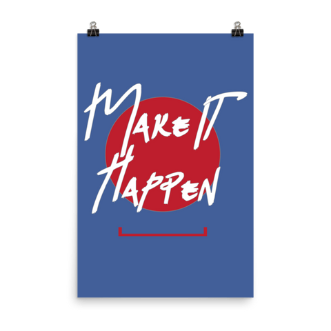 Make It Happen Matte Paper Poster