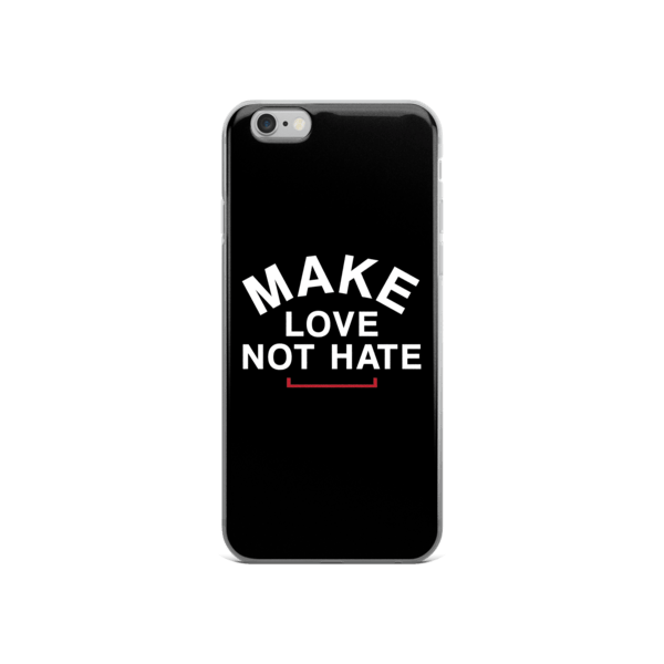 Make Love Not Hate LGBT iPhone 6/6s, 6 Plus, 6s Plus Case