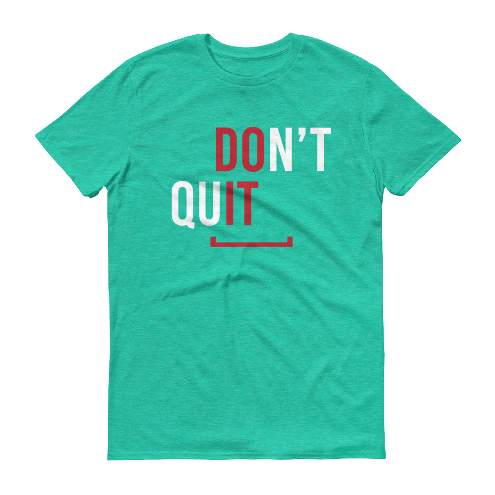 Men's Don't Quit Tshirt