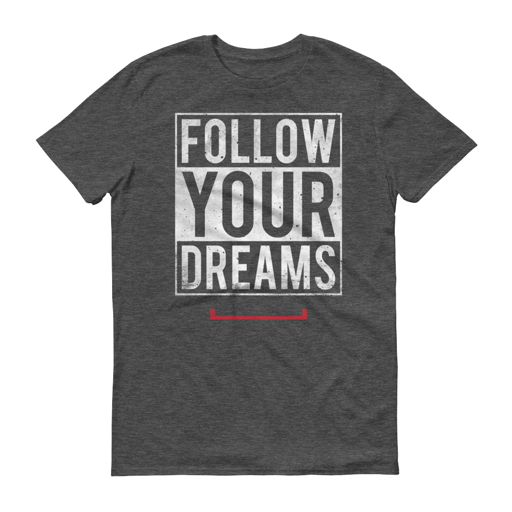 Men's Follow Your Dreams Tshirt