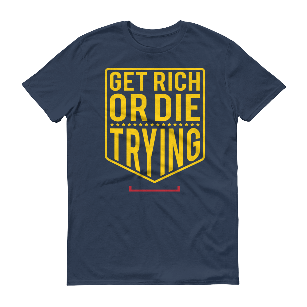 Men's Get Rich or Die Trying Tshirt