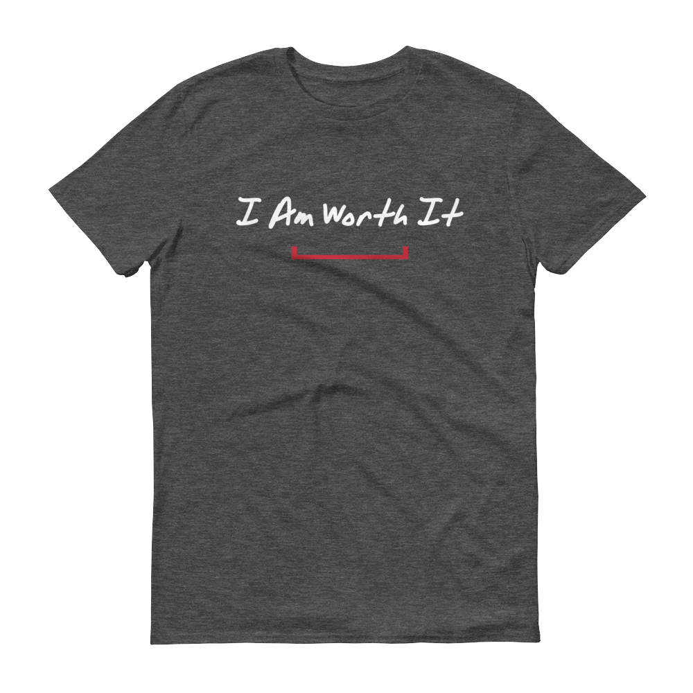 Men's I Am Worth It Tshirt