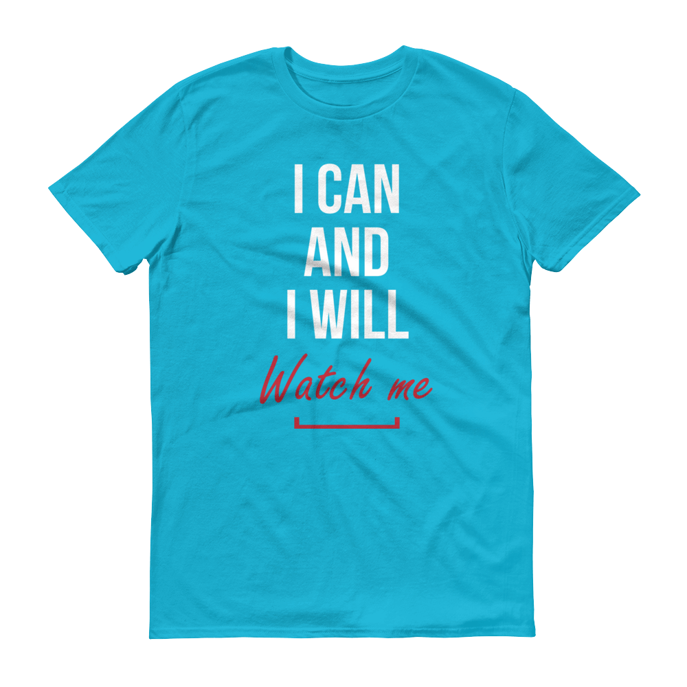Men's I Can and I Will Watch Me Tshirt