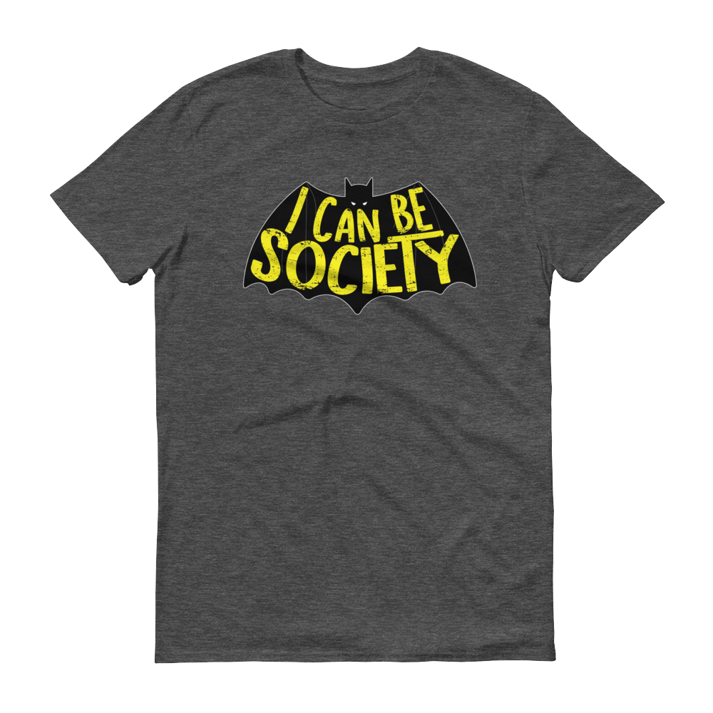 Men's I Can Be Society The Bat Tshirt