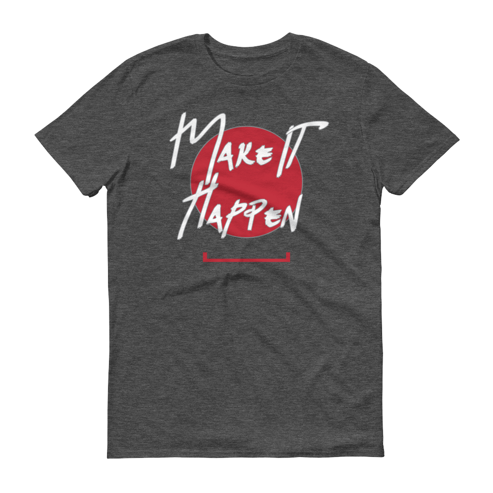 Men's Make It Happen Tshirt