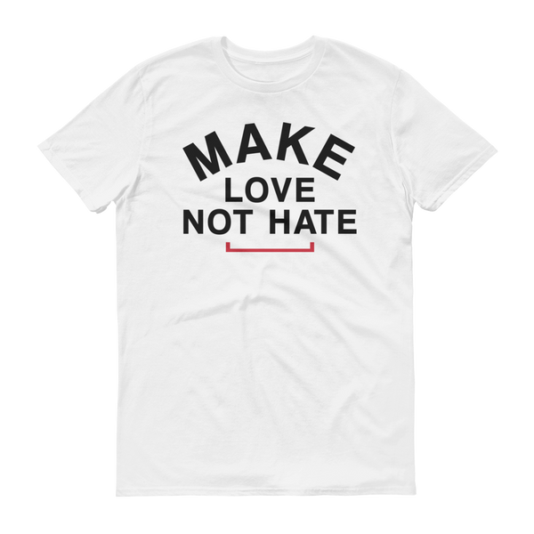 Men's Make Love Not Hate Tshirt - Black Text