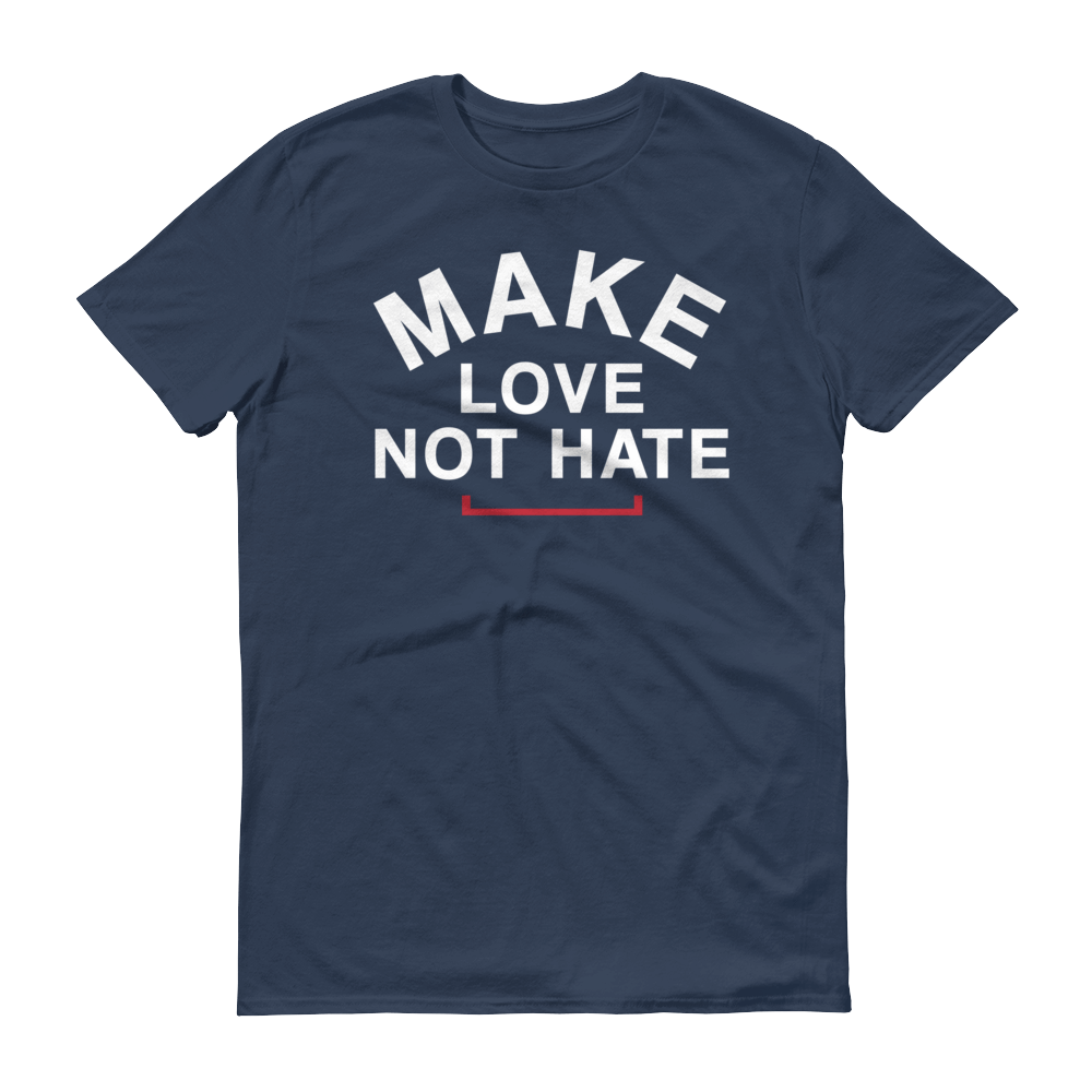 Men's Make Love Not Hate Tshirt - White Text