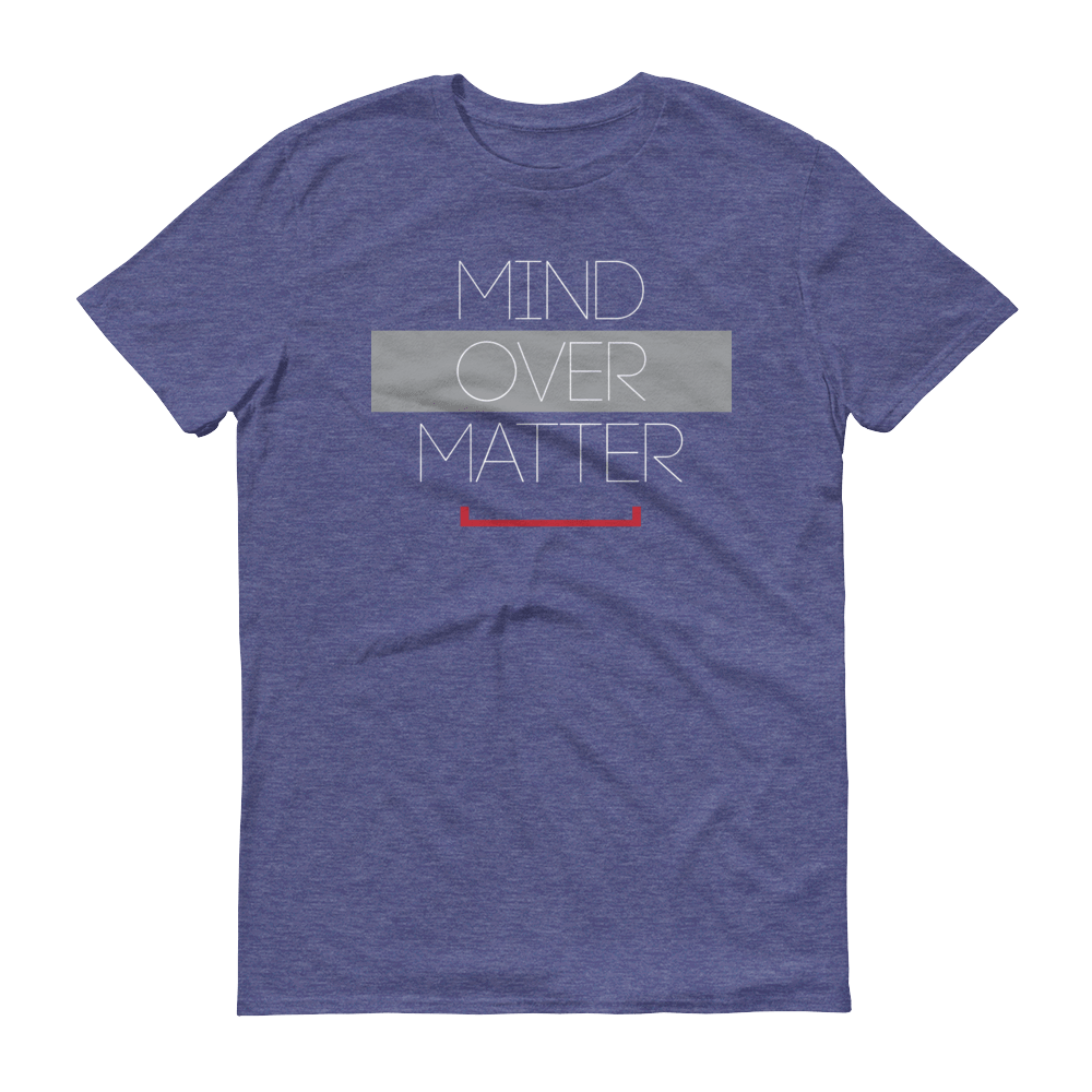 Men's Mind Over Matter Tshirt