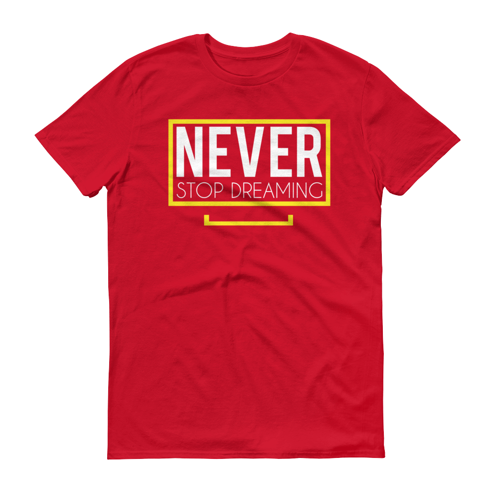 Men's Never Stop Dreaming Tshirt