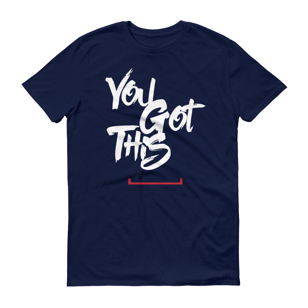 Men's You Got This Tshirt