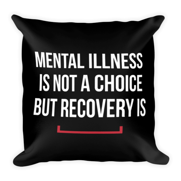 Mental Illness Recovery Pillow