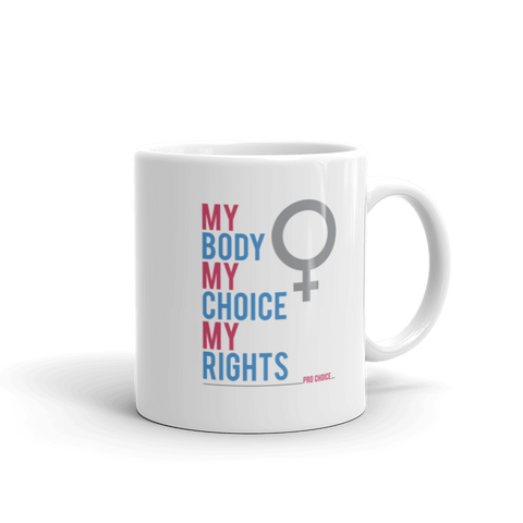 My Body My Choice My Rights Mug