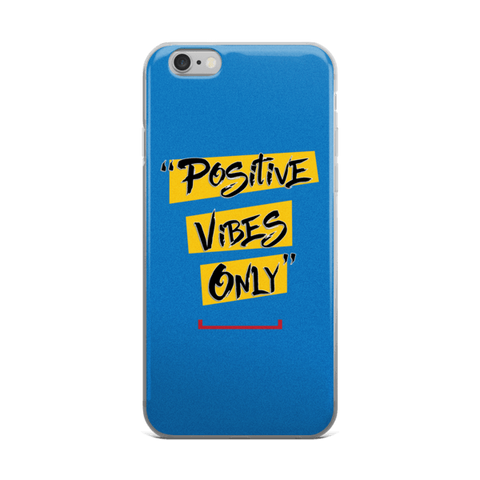 Positive Vibes Only iPhone 6/6s, 6 Plus, 6s Plus Case