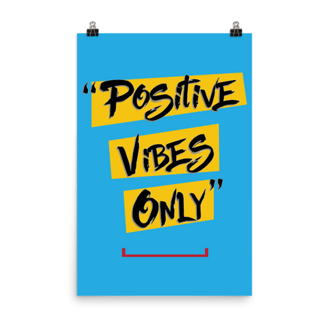 Positive Vibes Only Poster