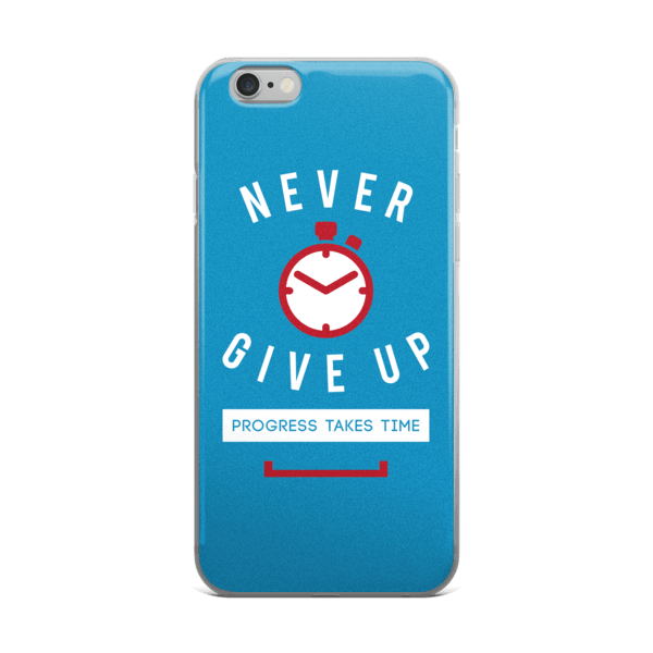 Progress Takes Time iPhone 6/6s, 6 Plus, 6s Plus Case