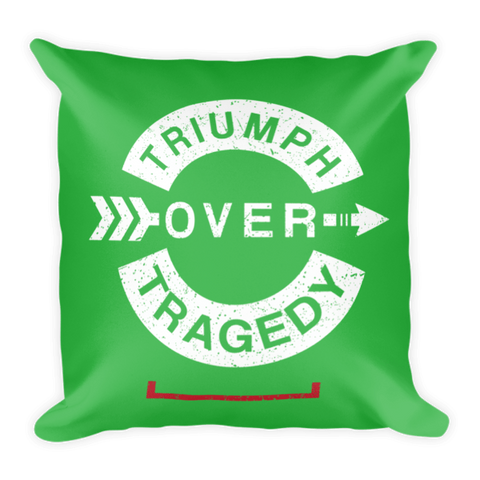 Triumph Over Tragedy Pillow