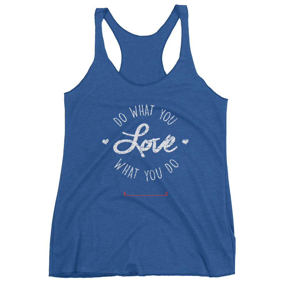 Women's Do What You Love Tank Top