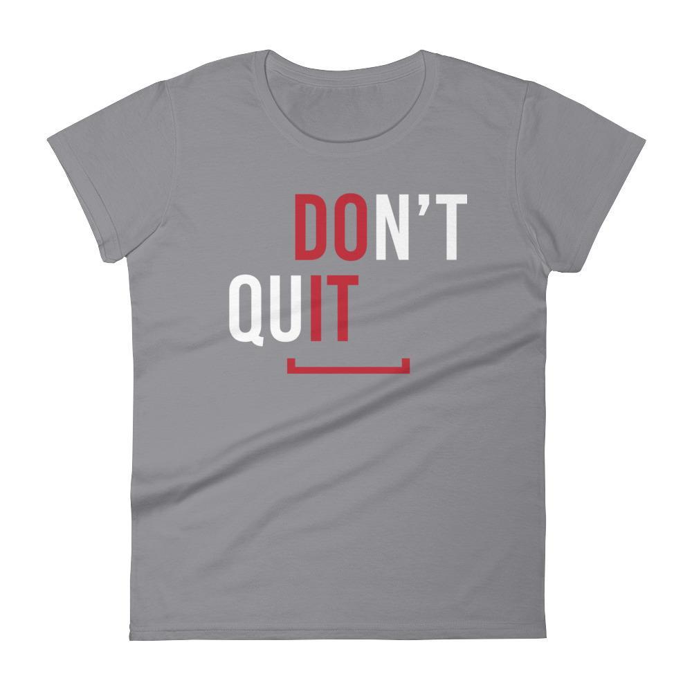 Women's Don't Quit Do It Motivational Fitness Tshirt
