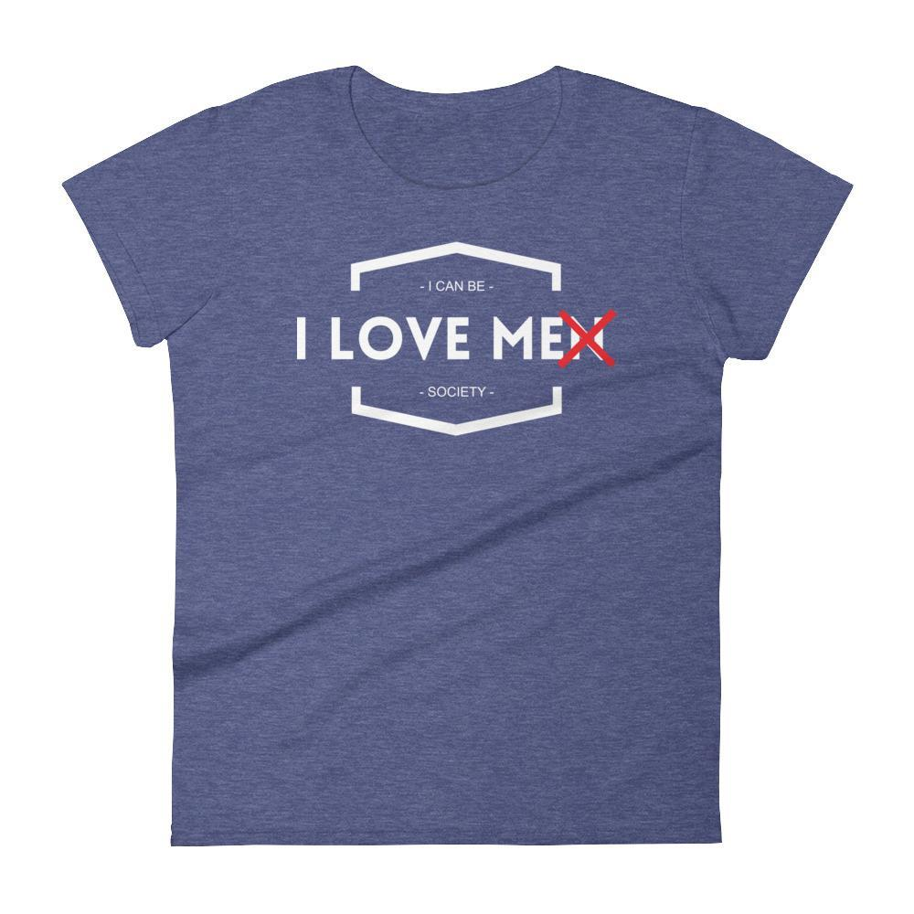 Women's I Love Me Tshirt
