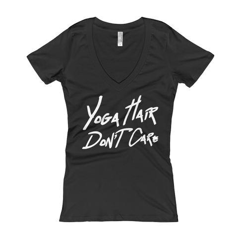 Women's V-Neck T-shirt: Yoga Hair Don't Care