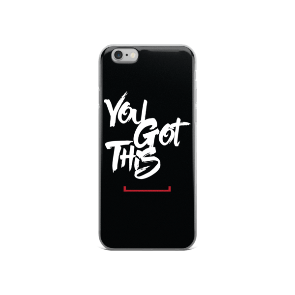 You Got This iPhone 6/6s, 6 Plus, 6s Plus Case
