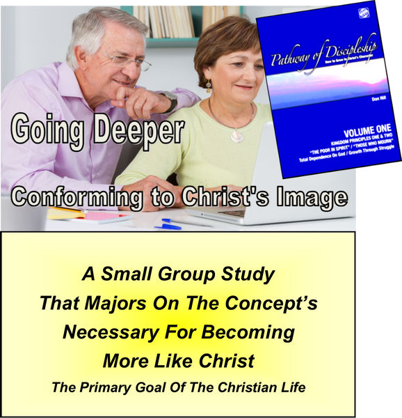 D - GOING DEEPER - Conforming to Christ's Image