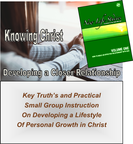 C - KNOWING CHRIST - Developing a Closer Relationship With Christ