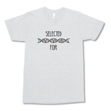 Selected For Unisex T-Shirt