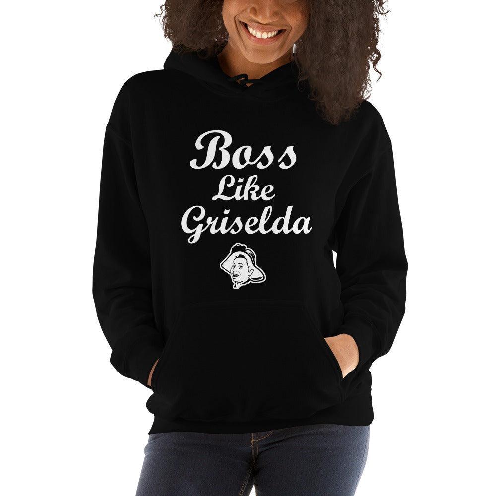 Women's Boss Like Griselda Hoodies