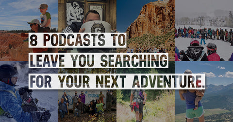 8 Podcasts To Leave You Searching For Your Next Adventure