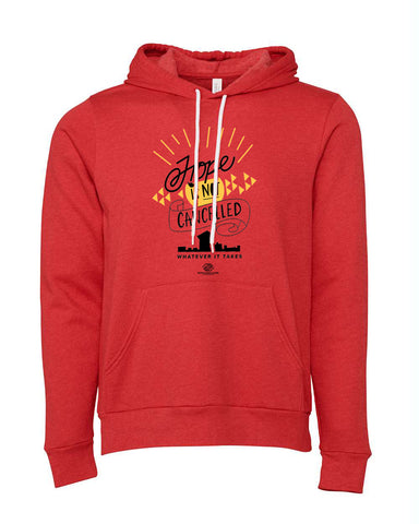 Hope is NOT Cancelled Hoodie - Heather Red