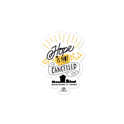 Hope is NOT Cancelled Sticker
