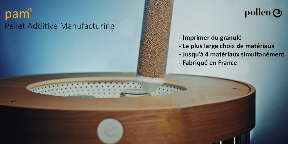 L'imprimante 3D PAM ( pellet additive manufacturing ) par Pollen