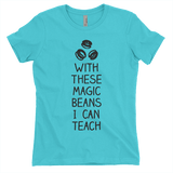 Turquoise with these beans I can teach t-shirt