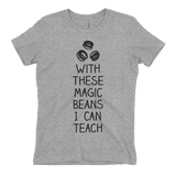 Gray with these beans I can teach t-shirt