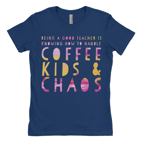 Coffee Kids and Chaos T-Shirt