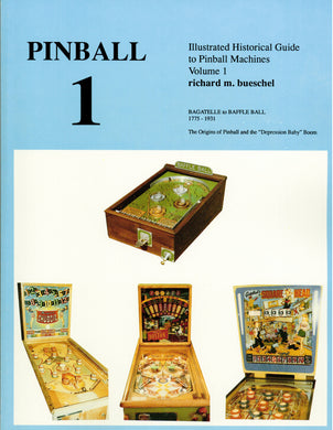 Pinball 1: Illustrated Historical Guide to Pinball Machines, Volume 1