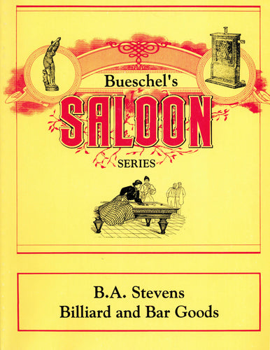 Bueschel's Saloon Series: B.A. Stevens Billiard and Bar Goods