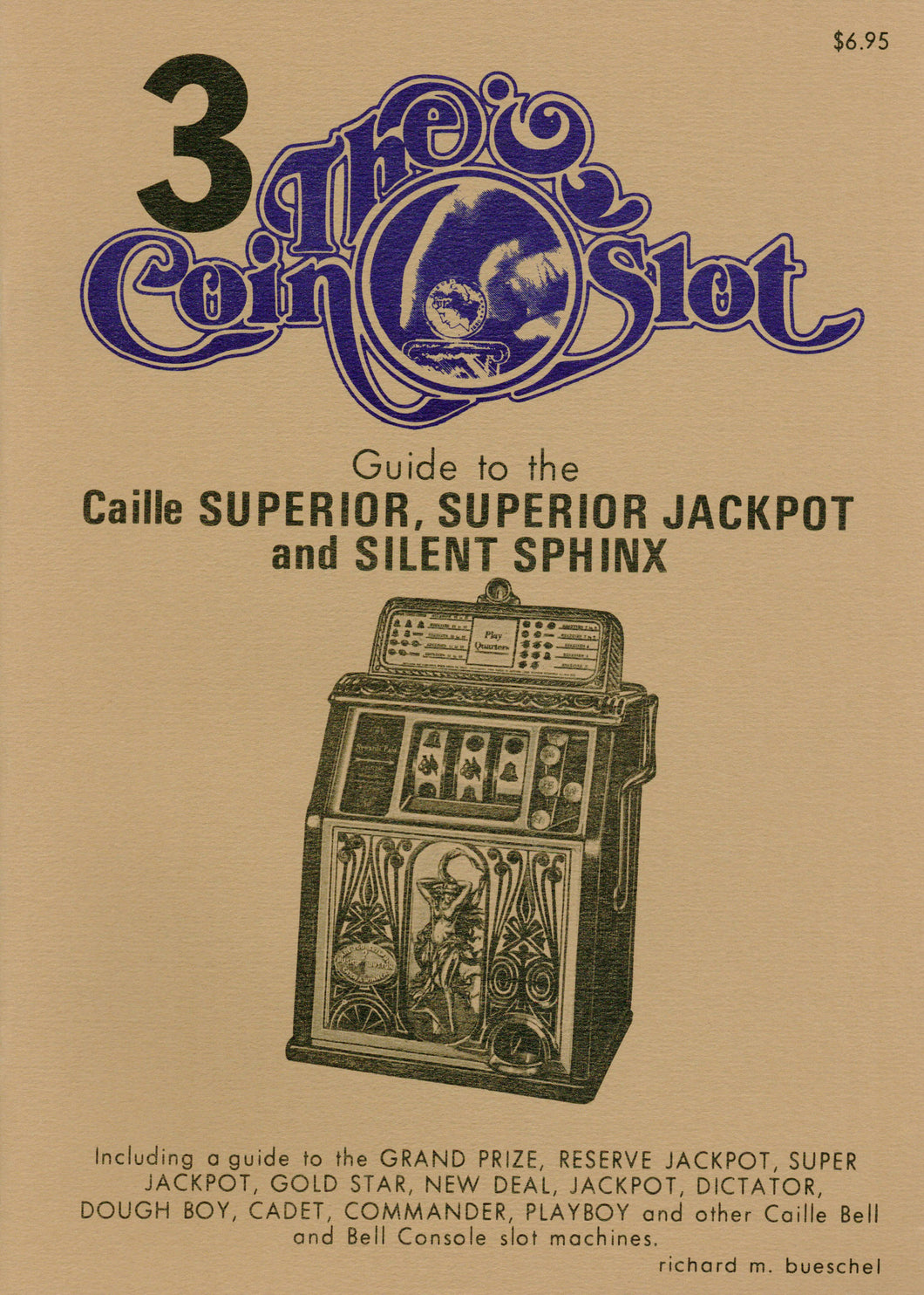 Coin Slot # 3. Guide to the Caille Superior, Superior Jackpot and Silent Sphinx