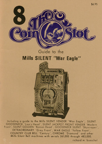 Coin Slot # 8. Guide to the Mills Silent