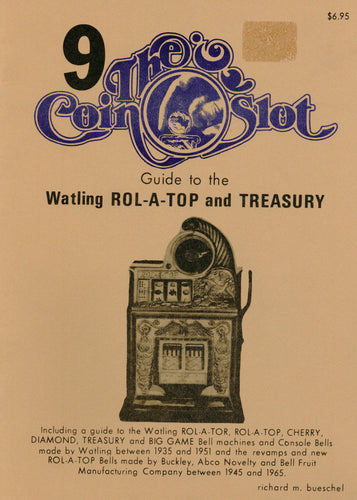 Coin Slot # 9. Guide to the Watling Rol-A-Top and Treasury (Limited Quantities)
